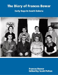 Cover The Diary of Frances Bowar - Early Days In South Dakota