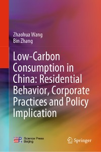 Cover Low-Carbon Consumption in China: Residential Behavior, Corporate Practices and Policy Implication