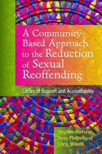 Cover A Community-Based Approach to the Reduction of Sexual Reoffending