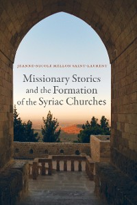 Cover Missionary Stories and the Formation of the Syriac Churches