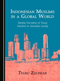 Cover Indonesian Muslims in a Global World: Identity Narratives of Young Muslims in Australian Society