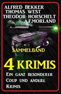 Cover Sammelband 4 Krimis: Ein ganz besonderer Coup und andere Krimis