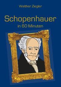 Cover Schopenhauer in 60 Minuten