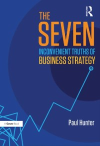 Cover Seven Inconvenient Truths of Business Strategy