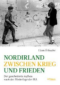 Cover Nordirland zwischen Krieg und Frieden