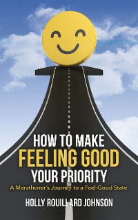 Cover How to Make Feeling Good Your Priority