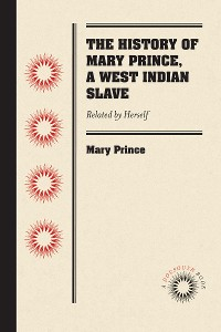 Cover The History of Mary Prince, a West Indian Slave
