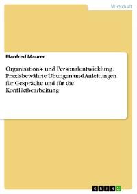 Cover Organisations- und Personalentwicklung. Praxisbewährte Übungen und Anleitungen für Gespräche und für die Konfliktbearbeitung