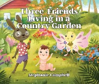 Cover Three Friends Living in a Country Garden