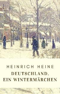 Cover Heinrich Heine: Deutschland. Ein Wintermärchen
