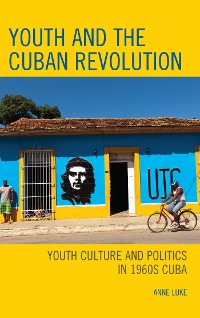 Cover Youth and the Cuban Revolution