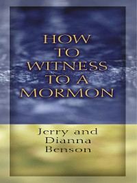 Cover How to Witness to a Mormon