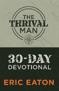 Cover The Thrival Man 30-Day Devotional
