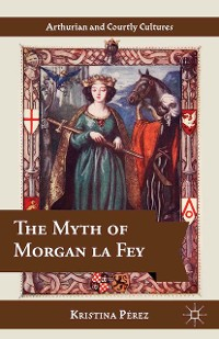 Cover The Myth of Morgan la Fey