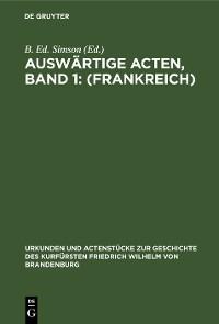 Cover Auswärtige Acten, Band 1: (Frankreich)