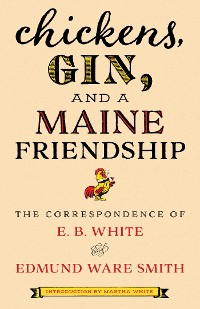 Cover Chickens, Gin, and a Maine Friendship