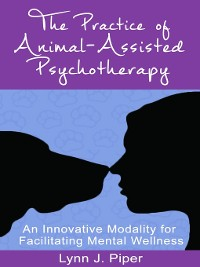 Cover The Practice of Animal-Assisted Psychotherapy
