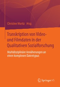 Cover Transkription von Video- und Filmdaten in der Qualitativen Sozialforschung