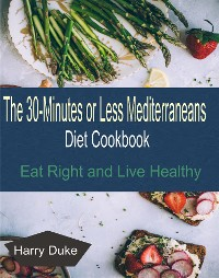 Cover The 30-minute or Less Mediterranean Diet Cookbook