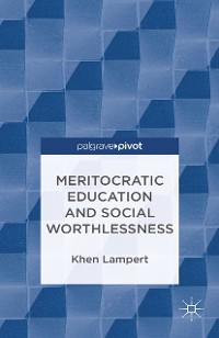 Cover Meritocratic Education and Social Worthlessness