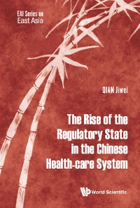 Cover Rise Of The Regulatory State In The Chinese Health-care System, The