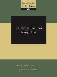 Cover Historia mínima de la globalización temprana