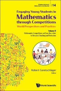 Cover Engaging Young Students In Mathematics Through Competitions - World Perspectives And Practices: Volume Ii - Mathematics Competitions And How They Relate To Research, Teaching And Motivation