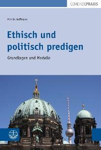 Cover Ethisch und politisch predigen
