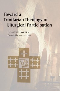 Cover Toward a Trinitarian Theology of Liturgical Participation
