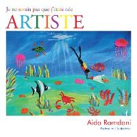 Cover Je Ne Savais Pas Que J'Étais Née Artiste