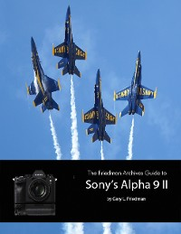 Cover The Friedman Archives Guide to Sony's A9 II