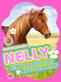Cover Nelly - Ein Goldfuchs auf dem Hof - Band 4
