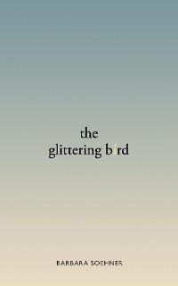 Cover The Glittering Bird