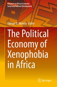 Cover The Political Economy of Xenophobia in Africa