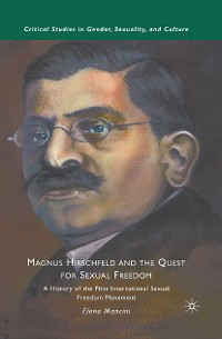 Cover Magnus Hirschfeld and the Quest for Sexual Freedom
