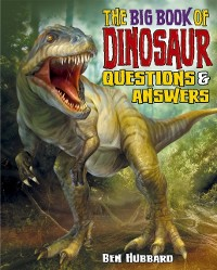 Cover Big Book of Dinosaur Questions & Answers