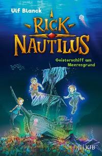 Cover Rick Nautilus – Geisterschiff am Meeresgrund