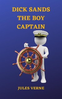 Cover Dick Sands, the Boy Captain