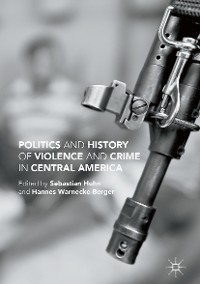 Cover Politics and History of Violence and Crime in Central America