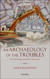 Cover Archaeology of the Troubles