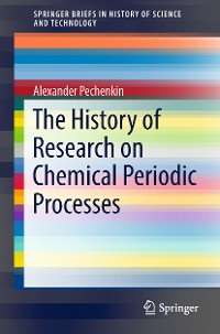 Cover The History of Research on Chemical Periodic Processes