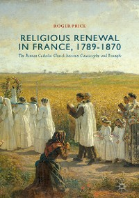 Cover Religious Renewal in France, 1789-1870