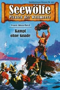Cover Seewölfe - Piraten der Weltmeere 407