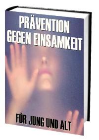 Cover Prävention gegen Einsamkeit - für Jung und Alt
