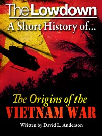 Cover A Short History of the Origins of the Vietnam War