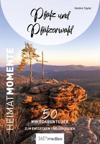 Cover Pfalz und Pfälzerwald - HeimatMomente
