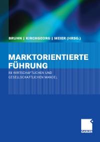 Cover Marktorientierte Führung im wirtschaftlichen und gesellschaftlichen Wandel