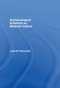 Cover Archaeological Artefacts as Material Culture