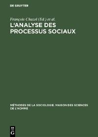 Cover L'analyse des processus sociaux