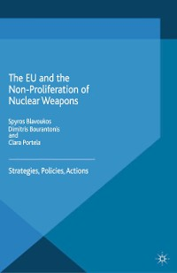 Cover The EU and the Non-Proliferation of Nuclear Weapons